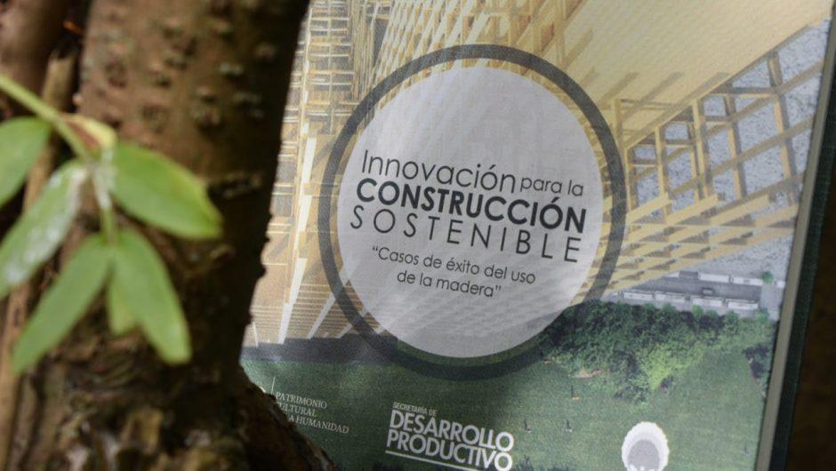 """El Municipio del Distrito Metropolitano de Quito y la Corporación de Manejo Forestal Sustentable presentaron el libro: """"Innovación para la construcción sostenible: casos de éxito del uso de la madera"""""""